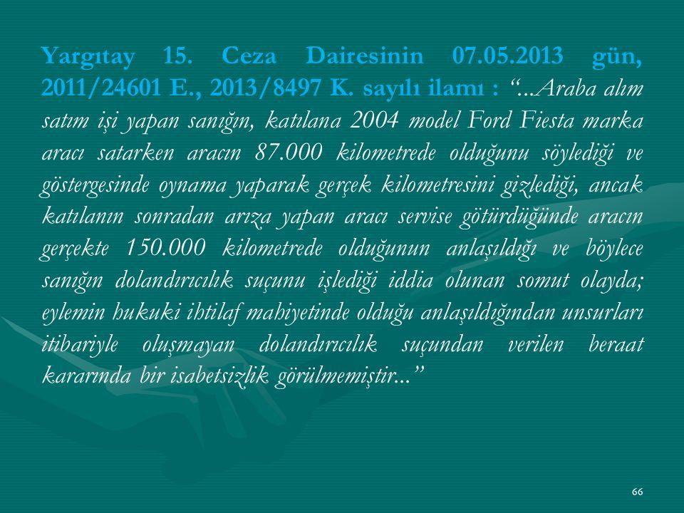 Yargıtay 15. Ceza Dairesinin 07.05.2013 gün, 2011/24601 E., 2013/8497 K.