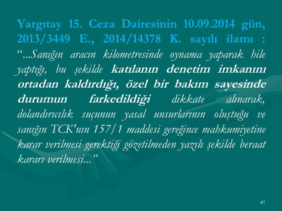 Yargıtay 15. Ceza Dairesinin 10.09.2014 gün, 2013/3449 E., 2014/14378 K.