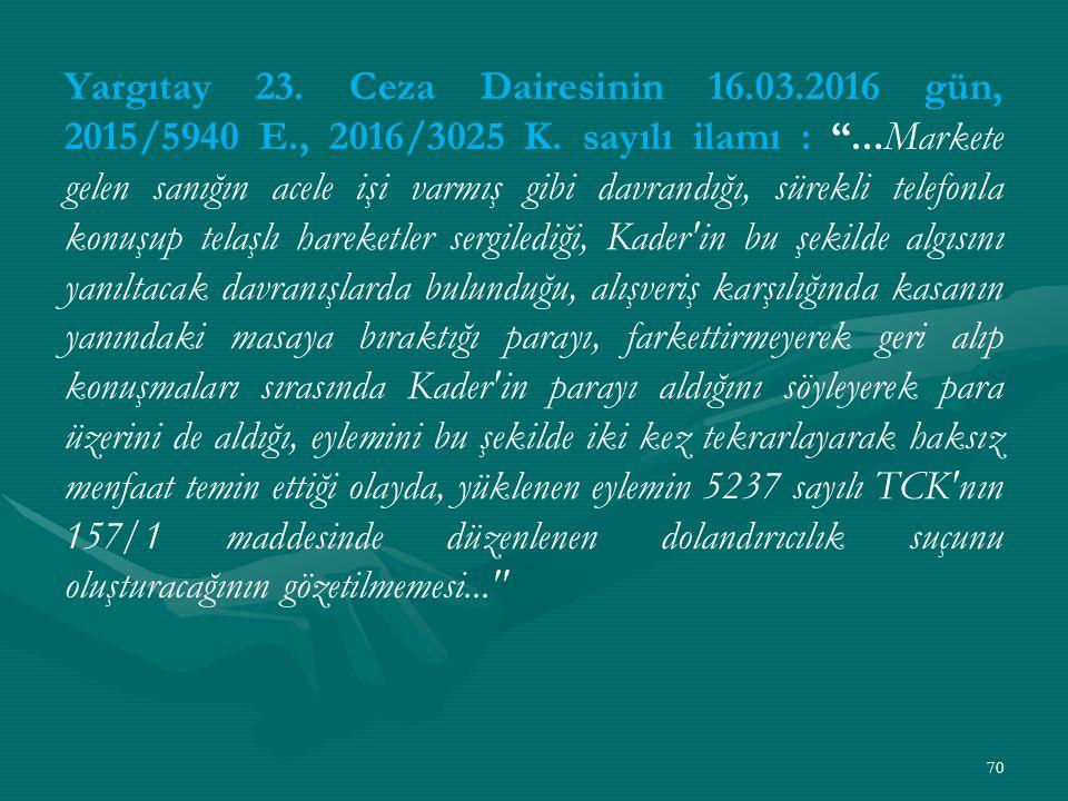 Yargıtay 23. Ceza Dairesinin 16.03.2016 gün, 2015/5940 E., 2016/3025 K.