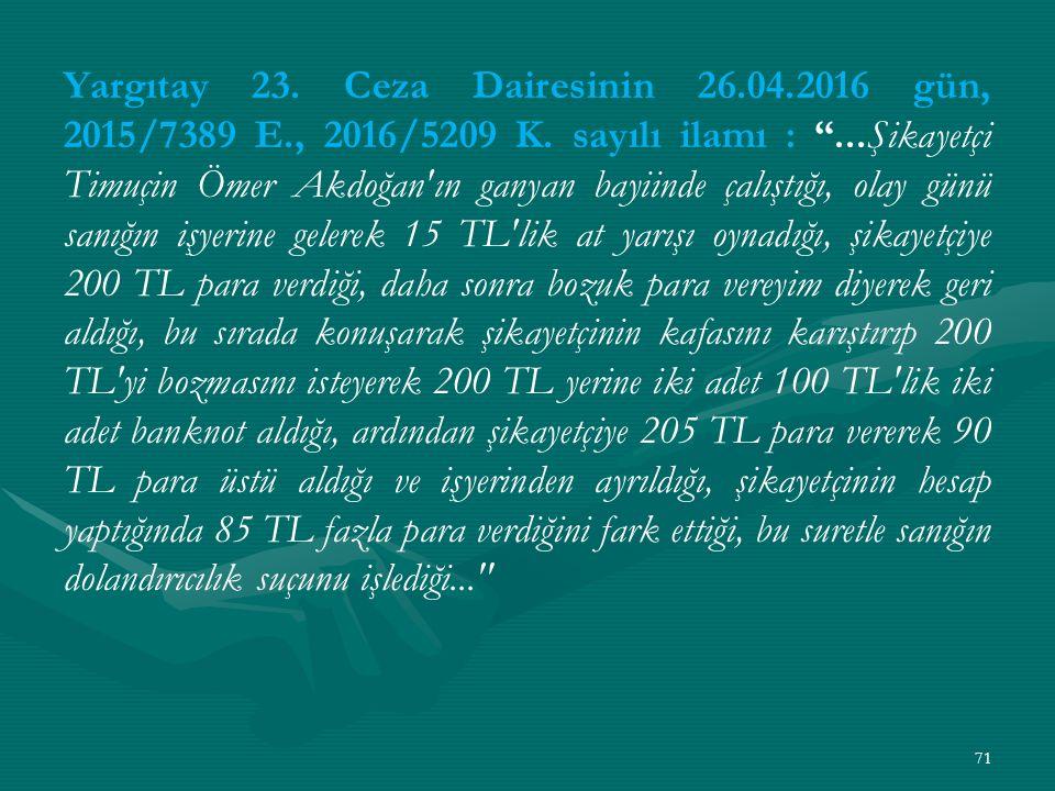 Yargıtay 23. Ceza Dairesinin 26.04.2016 gün, 2015/7389 E., 2016/5209 K.