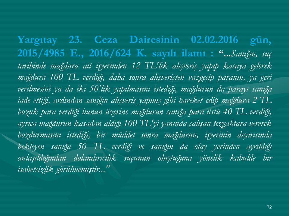 Yargıtay 23. Ceza Dairesinin 02.02.2016 gün, 2015/4985 E., 2016/624 K.