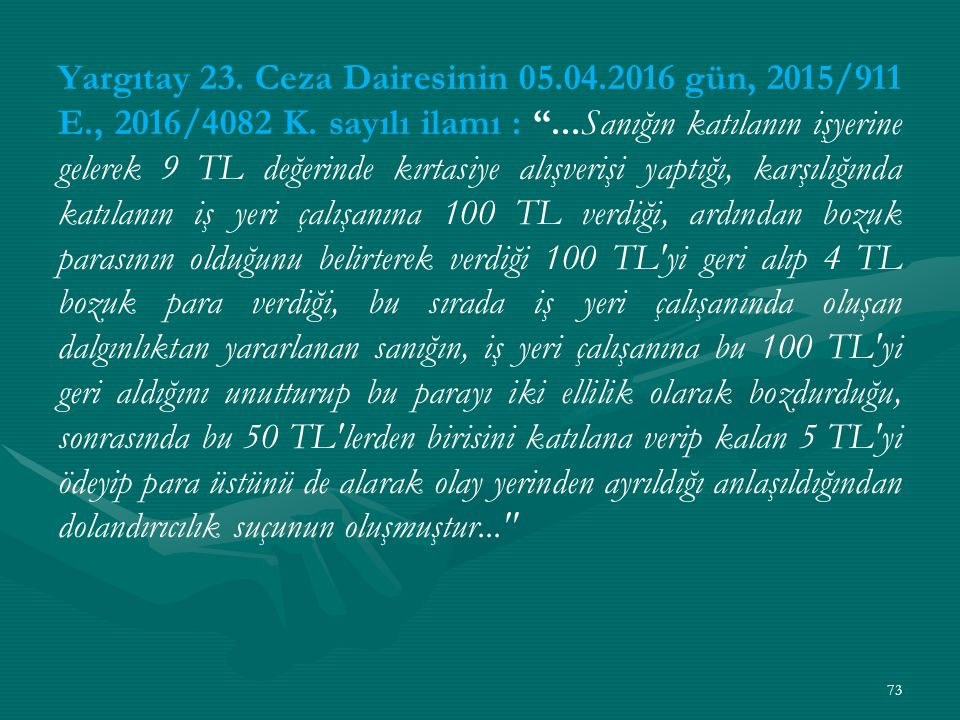 Yargıtay 23. Ceza Dairesinin 05.04.2016 gün, 2015/911 E., 2016/4082 K.