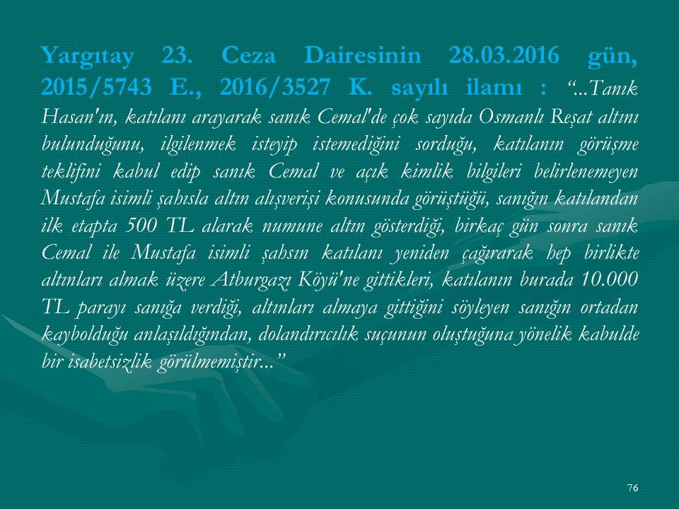 Yargıtay 23. Ceza Dairesinin 28.03.2016 gün, 2015/5743 E., 2016/3527 K.