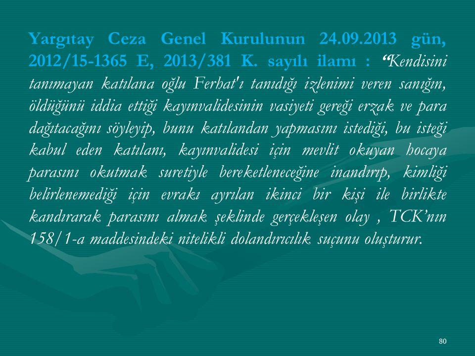 Yargıtay Ceza Genel Kurulunun 24.09.2013 gün, 2012/15-1365 E, 2013/381 K.