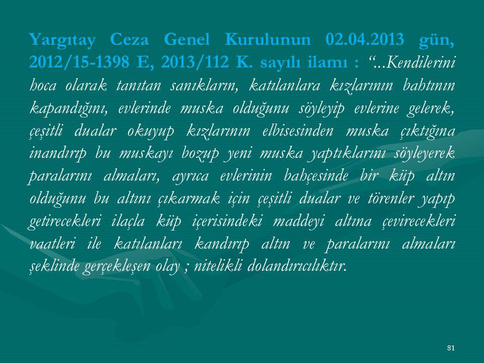 Yargıtay Ceza Genel Kurulunun 02.04.2013 gün, 2012/15-1398 E, 2013/112 K.