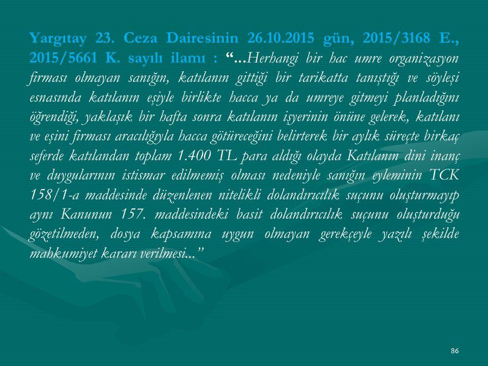 Yargıtay 23. Ceza Dairesinin 26.10.2015 gün, 2015/3168 E., 2015/5661 K.