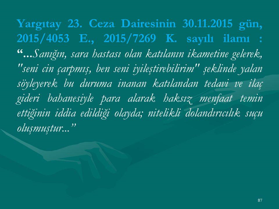 Yargıtay 23. Ceza Dairesinin 30.11.2015 gün, 2015/4053 E., 2015/7269 K.