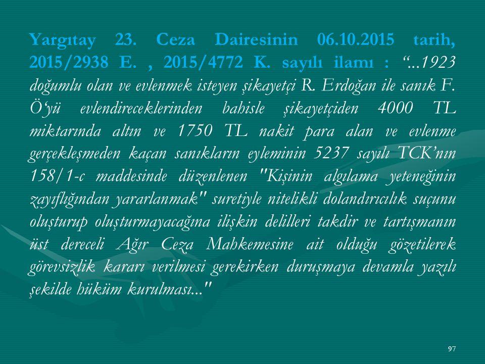 Yargıtay 23. Ceza Dairesinin 06.10.2015 tarih, 2015/2938 E., 2015/4772 K.