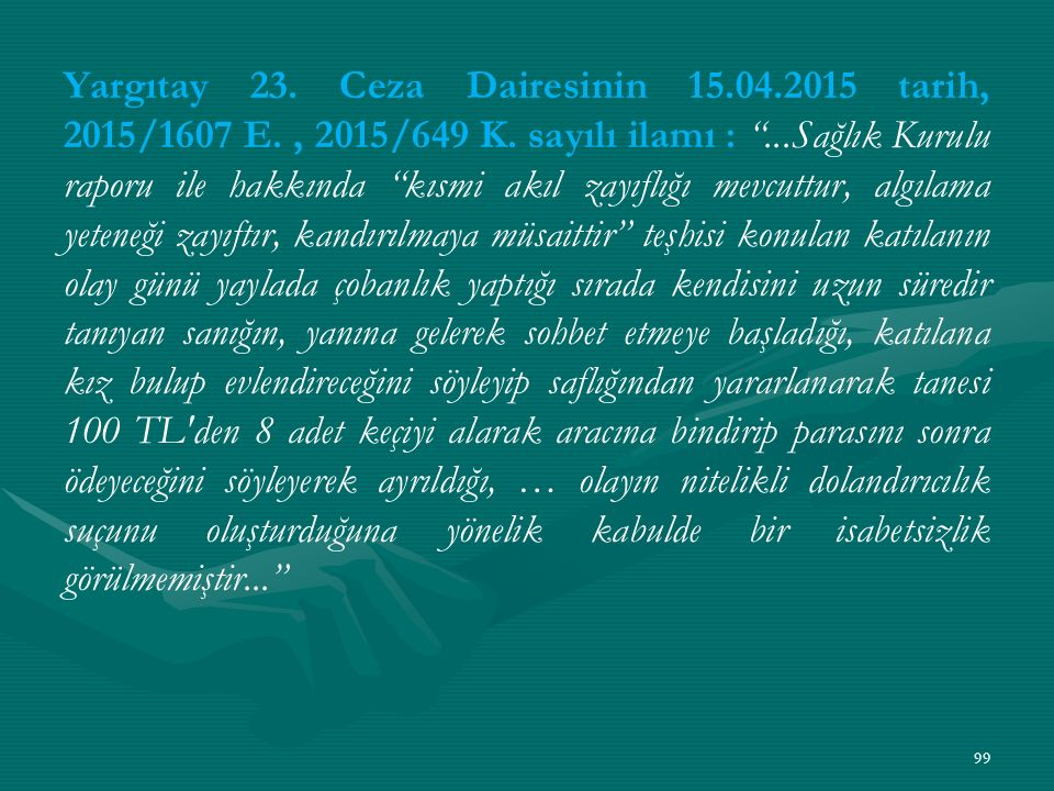 Yargıtay 23. Ceza Dairesinin 15.04.2015 tarih, 2015/1607 E., 2015/649 K.