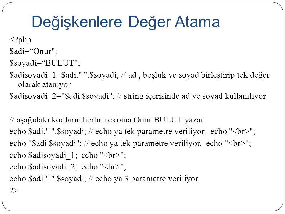 """Değişkenlere Değer Atama <?php $adi=""""Onur"""