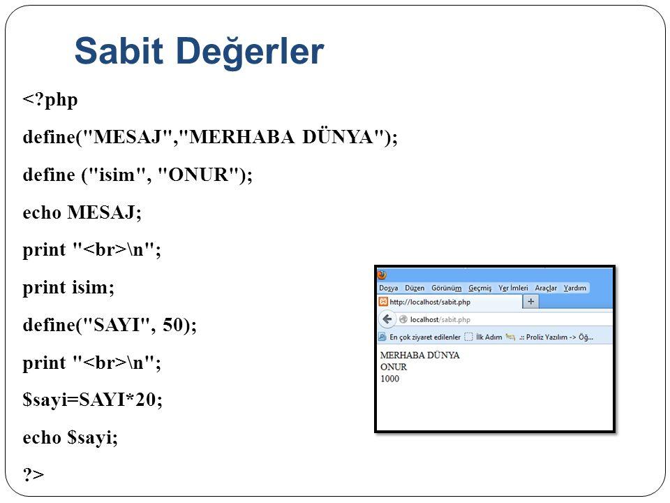 Sabit Değerler <?php define(