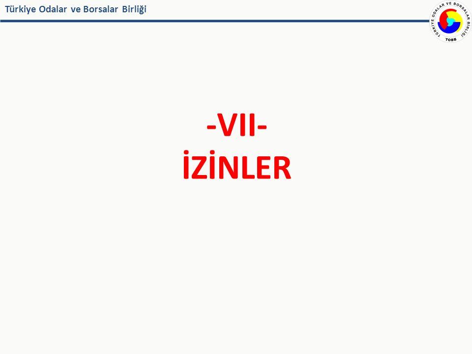 Türkiye Odalar ve Borsalar Birliği -VII- İZİNLER