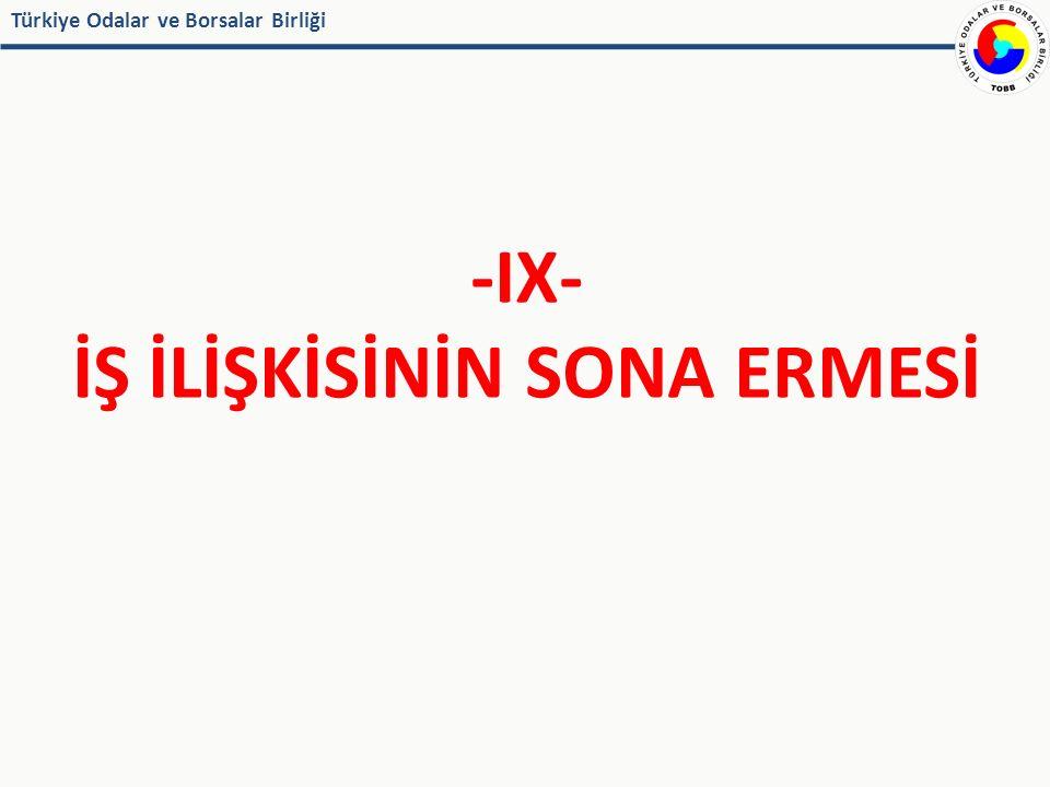 Türkiye Odalar ve Borsalar Birliği -IX- İŞ İLİŞKİSİNİN SONA ERMESİ