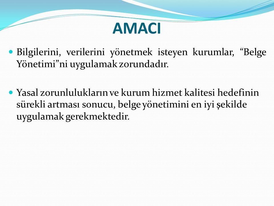 AMACI Bilgilerini, verilerini yönetmek isteyen kurumlar, Belge Yönetimi ni uygulamak zorundadır.