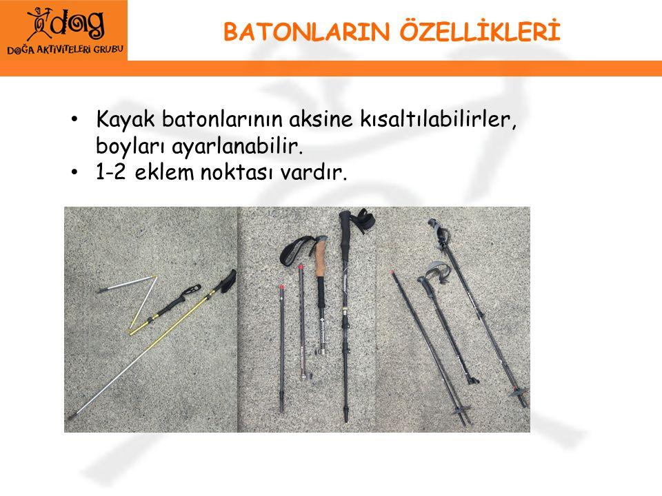 BATONLARIN ÖZELLİKLERİ Kayak batonlarının aksine kısaltılabilirler, boyları ayarlanabilir.