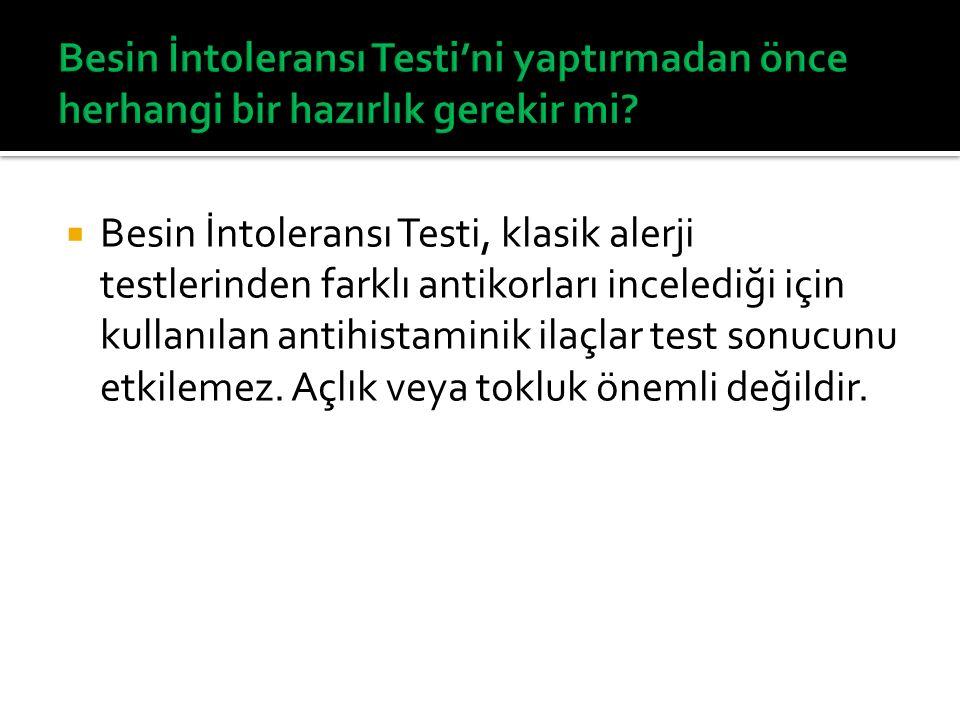  Besin İntoleransı Testi, klasik alerji testlerinden farklı antikorları incelediği için kullanılan antihistaminik ilaçlar test sonucunu etkilemez. Aç
