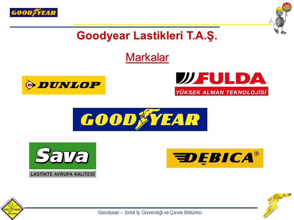 Goodyear – İzmit İş Güvenliği ve Çevre Bölümü Goodyear Lastikleri T.A.Ş.Markalar