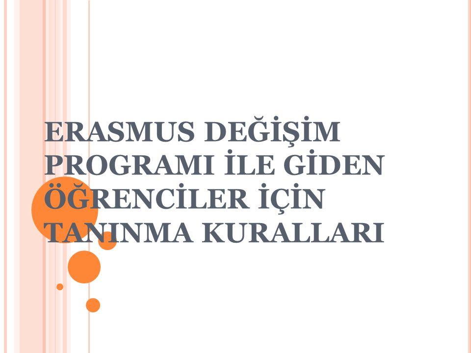 ERASMUS DEĞİŞİM PROGRAMI İLE GİDEN ÖĞRENCİLER İÇİN TANINMA KURALLARI