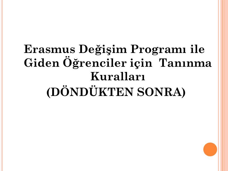 Erasmus Değişim Programı ile Giden Öğrenciler için Tanınma Kuralları (DÖNDÜKTEN SONRA)