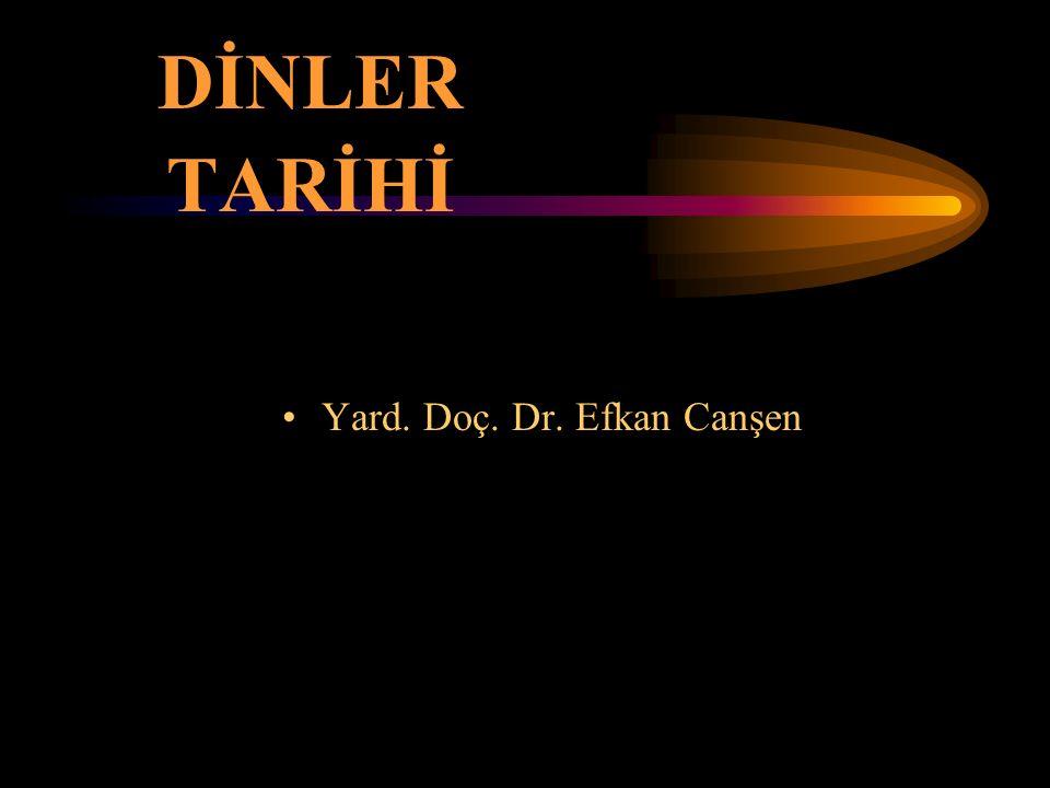 DİNLER TARİHİ Yard. Doç. Dr. Efkan Canşen