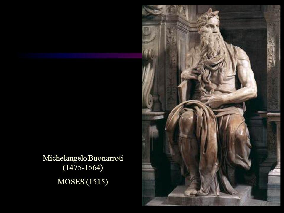 Michelangelo Buonarroti (1475-1564) MOSES (1515)