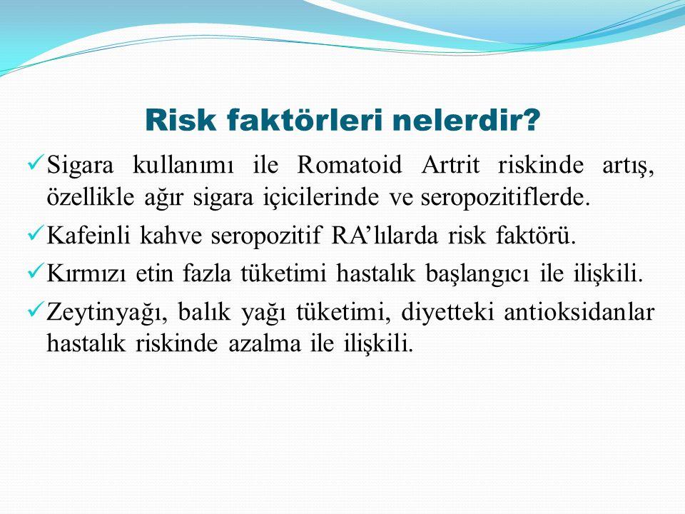 Risk faktörleri nelerdir? Sigara kullanımı ile Romatoid Artrit riskinde artış, özellikle ağır sigara içicilerinde ve seropozitiflerde. Kafeinli kahve
