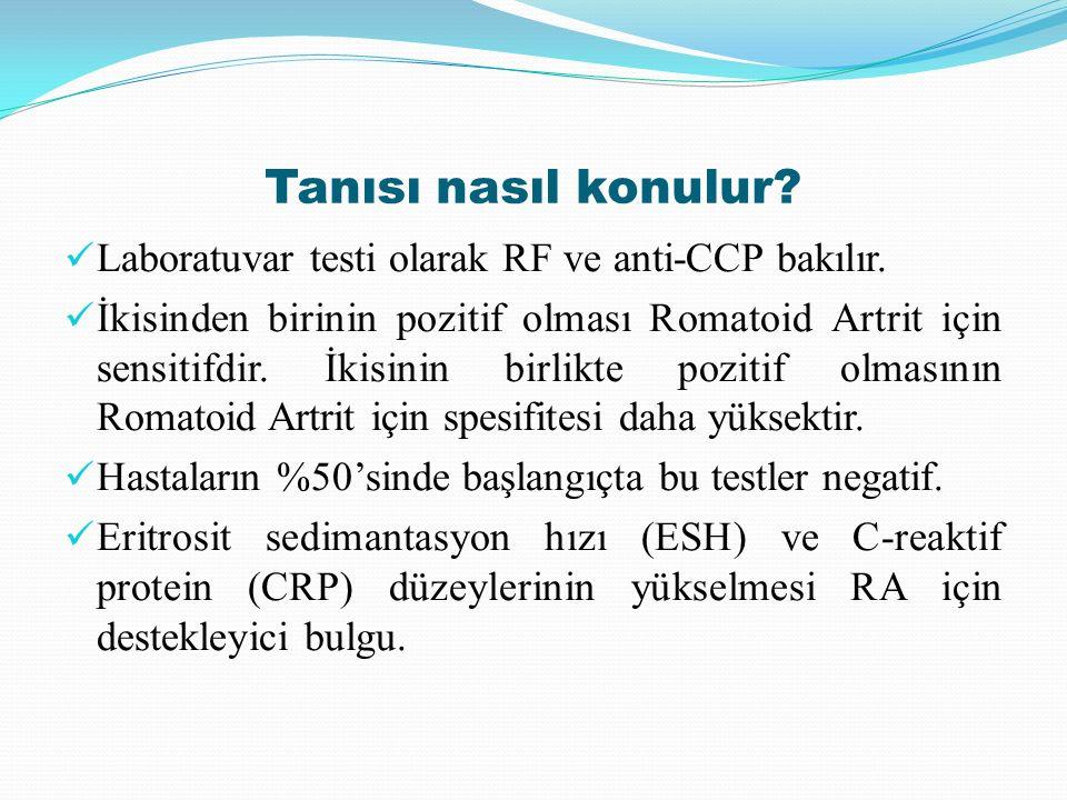Tanısı nasıl konulur? Laboratuvar testi olarak RF ve anti-CCP bakılır. İkisinden birinin pozitif olması Romatoid Artrit için sensitifdir. İkisinin bir