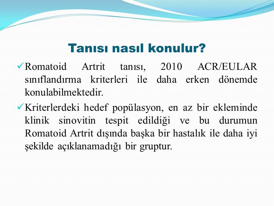 Tanısı nasıl konulur? Romatoid Artrit tanısı, 2010 ACR/EULAR sınıflandırma kriterleri ile daha erken dönemde konulabilmektedir. Kriterlerdeki hedef po
