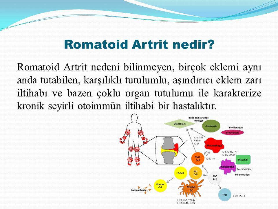 Romatoid Artrit nedir? Romatoid Artrit nedeni bilinmeyen, birçok eklemi aynı anda tutabilen, karşılıklı tutulumlu, aşındırıcı eklem zarı iltihabı ve b