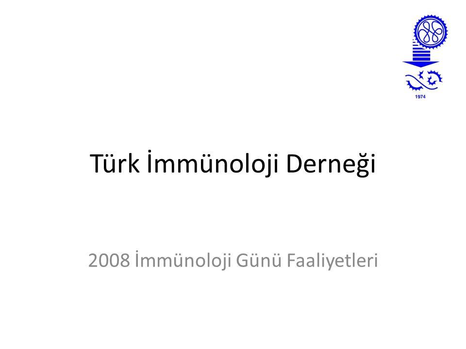 Türk İmmünoloji Derneği 2008 İmmünoloji Günü Faaliyetleri