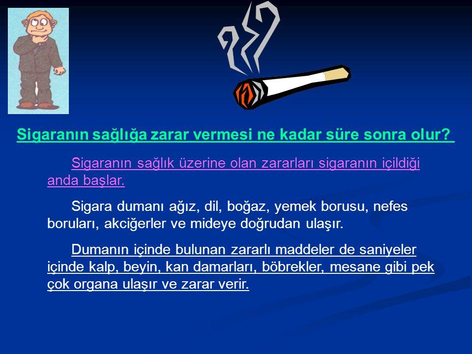 Sigaranın sağlığa zarar vermesi ne kadar süre sonra olur.