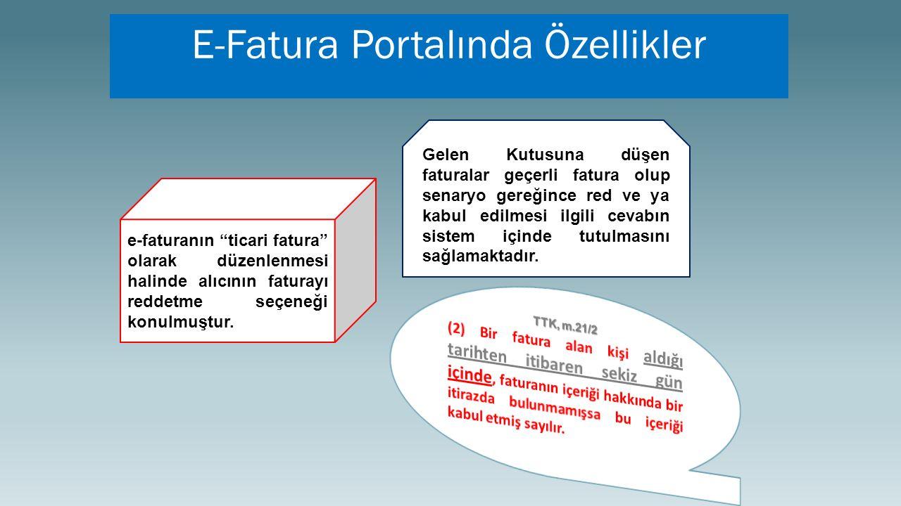 e-faturanın ticari fatura olarak düzenlenmesi halinde alıcının faturayı reddetme seçeneği konulmuştur.