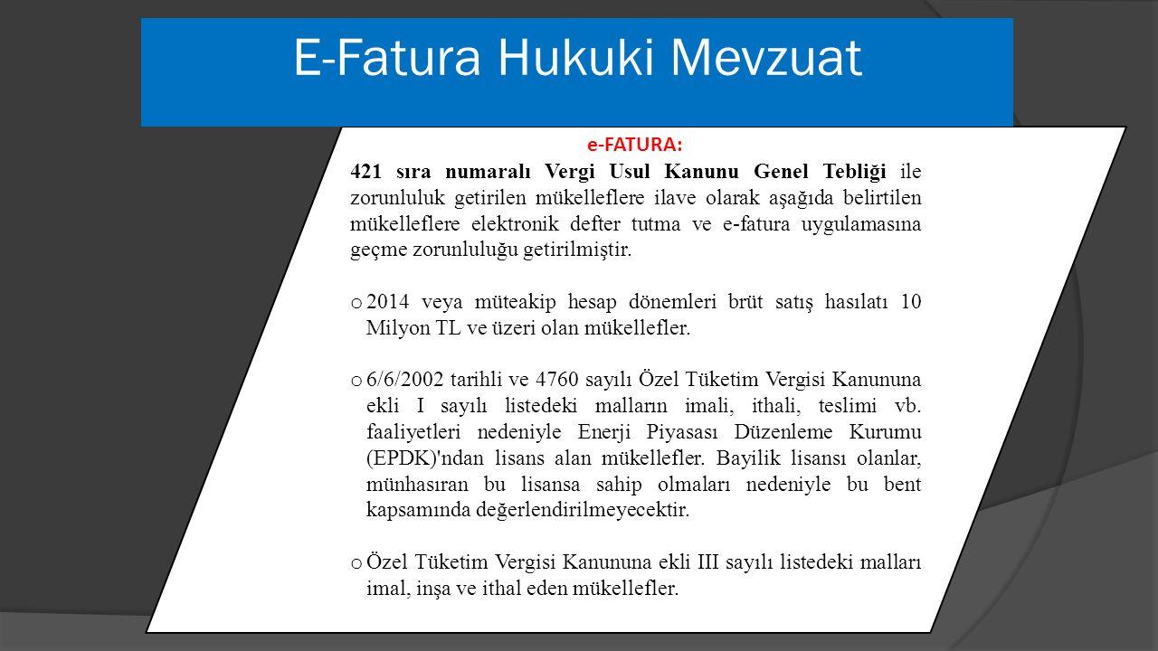 e-FATURA: 421 sıra numaralı Vergi Usul Kanunu Genel Tebliği ile zorunluluk getirilen mükelleflere ilave olarak aşağıda belirtilen mükelleflere elektro