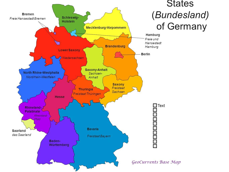 Baden- Württemberg Bavaria Freistaat Bayern Berlin Brandenburg Bremen Freie Hansestadt Bremen Hamburg Freie und Hansestadt Hamburg Hesse Lower Saxony