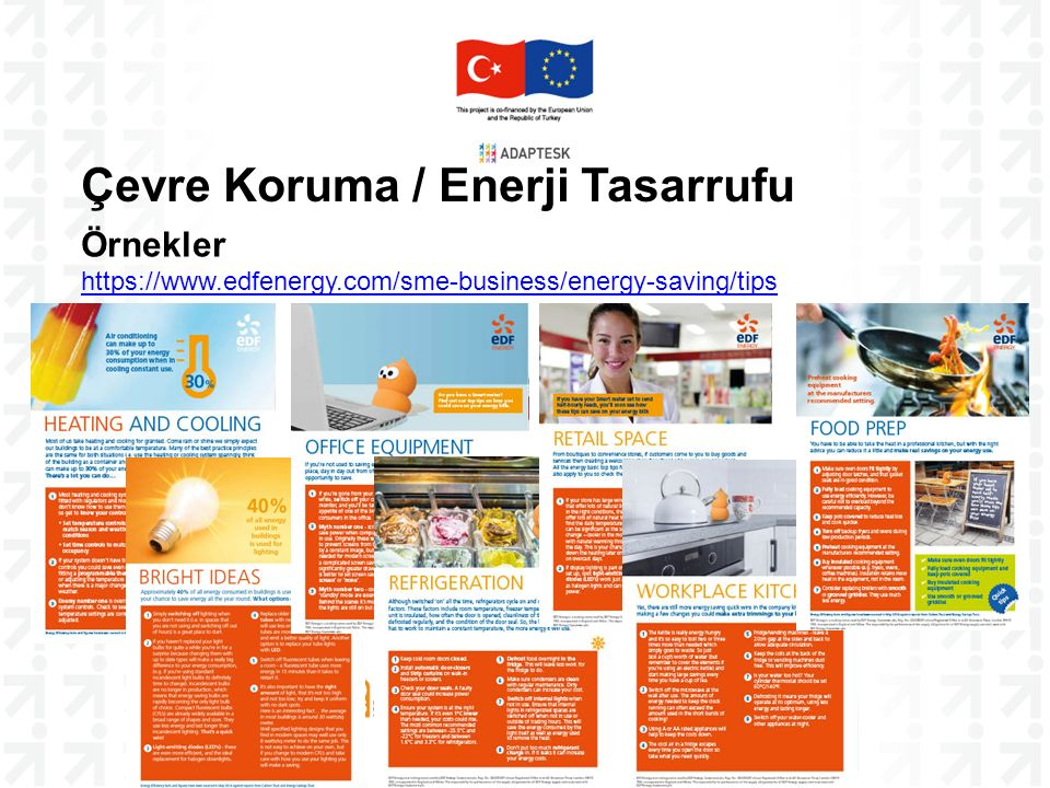 Çevre Koruma / Enerji Tasarrufu Örnekler https://www.edfenergy.com/sme-business/energy-saving/tips