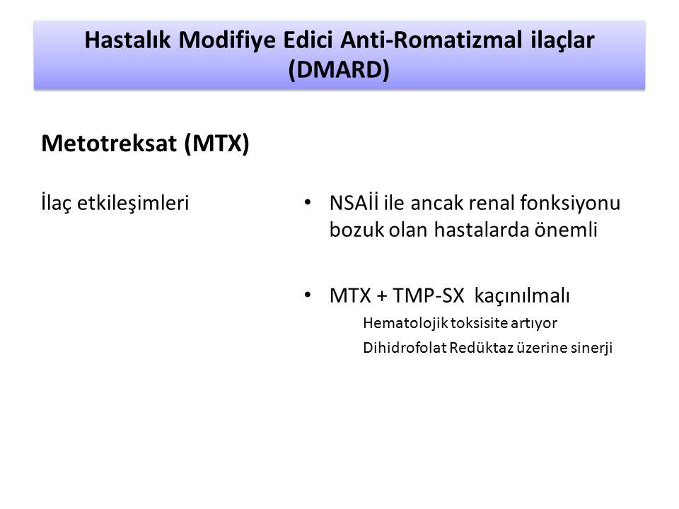 İlaç etkileşimleri NSAİİ ile ancak renal fonksiyonu bozuk olan hastalarda önemli MTX + TMP-SX kaçınılmalı Hematolojik toksisite artıyor Dihidrofolat Redüktaz üzerine sinerji Hastalık Modifiye Edici Anti-Romatizmal ilaçlar (DMARD) Metotreksat (MTX)