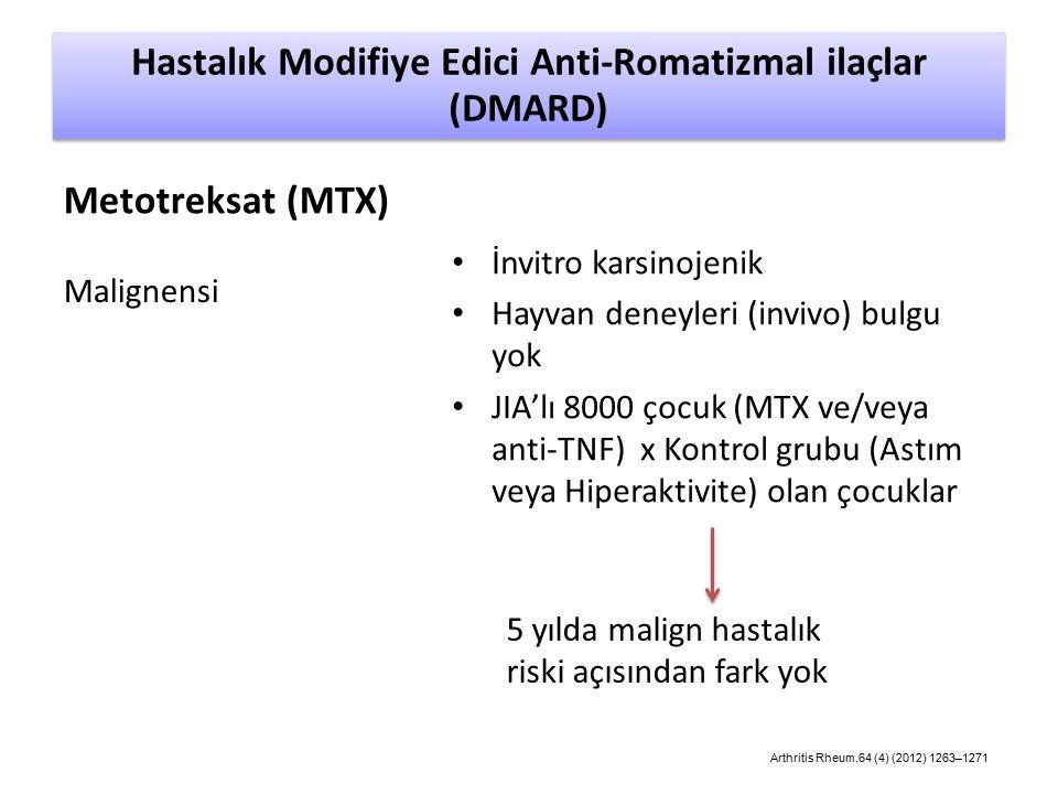 Malignensi İnvitro karsinojenik Hayvan deneyleri (invivo) bulgu yok JIA'lı 8000 çocuk (MTX ve/veya anti-TNF) x Kontrol grubu (Astım veya Hiperaktivite) olan çocuklar Hastalık Modifiye Edici Anti-Romatizmal ilaçlar (DMARD) Metotreksat (MTX) 5 yılda malign hastalık riski açısından fark yok Arthritis Rheum.64 (4) (2012) 1263–1271