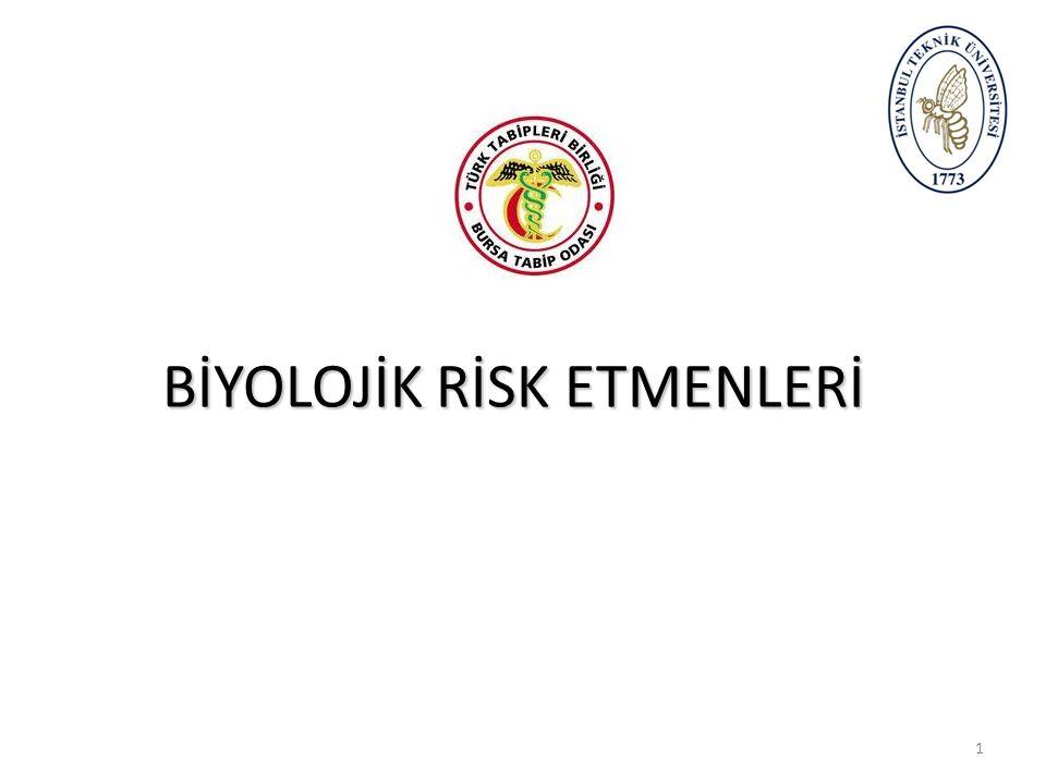 ÇALIŞMA ORTAMLARI Biyolojik risk etmenleri açısından en hassas çalışma ortamları, Sağlık çalışanları (Hastane çalışanları) Laboratuvar çalışanları Tarım çalışanları'nın çalışma ortamlarıdır.