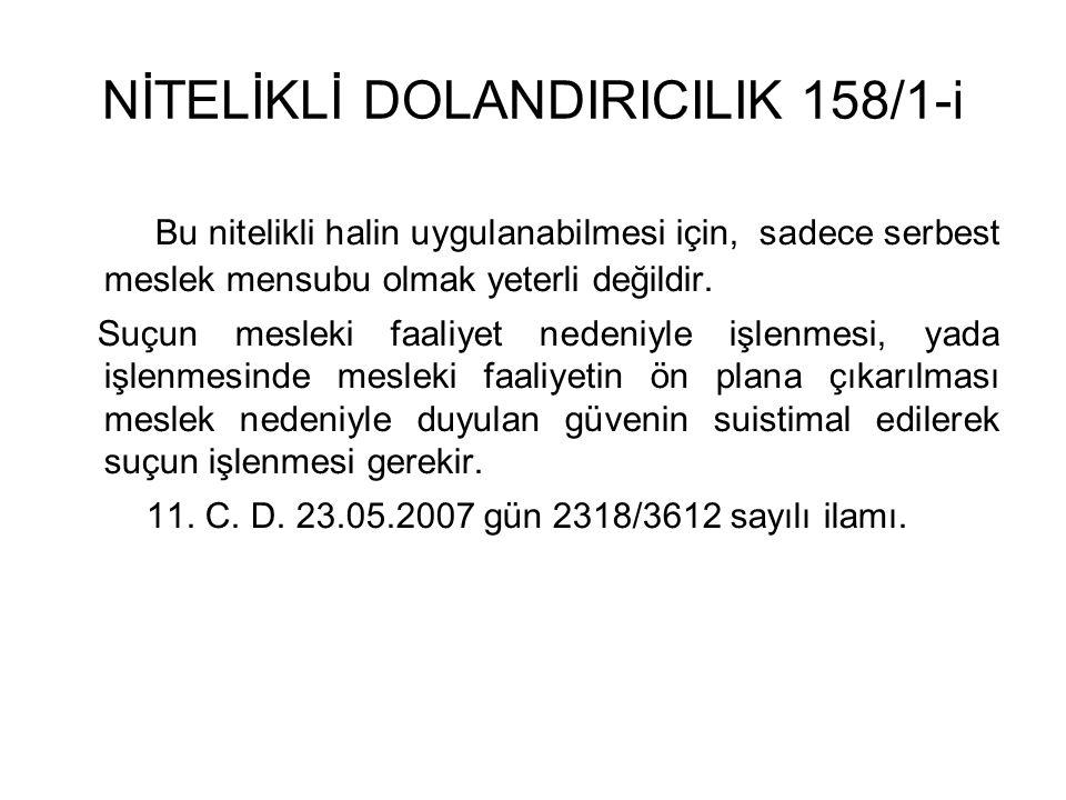 NİTELİKLİ DOLANDIRICILIK 158/1-i Bu nitelikli halin uygulanabilmesi için, sadece serbest meslek mensubu olmak yeterli değildir.