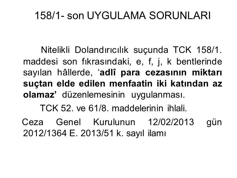 158/1- son UYGULAMA SORUNLARI Nitelikli Dolandırıcılık suçunda TCK 158/1.