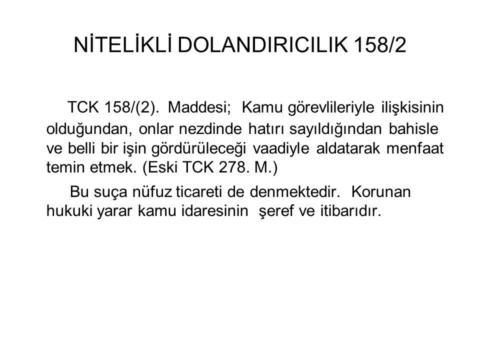 NİTELİKLİ DOLANDIRICILIK 158/2 TCK 158/(2).