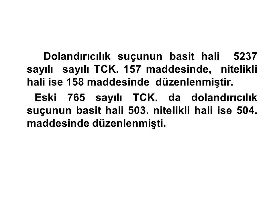 Dolandırıcılık suçunun basit hali 5237 sayılı sayılı TCK.