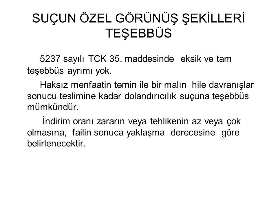 SUÇUN ÖZEL GÖRÜNÜŞ ŞEKİLLERİ TEŞEBBÜS 5237 sayılı TCK 35.