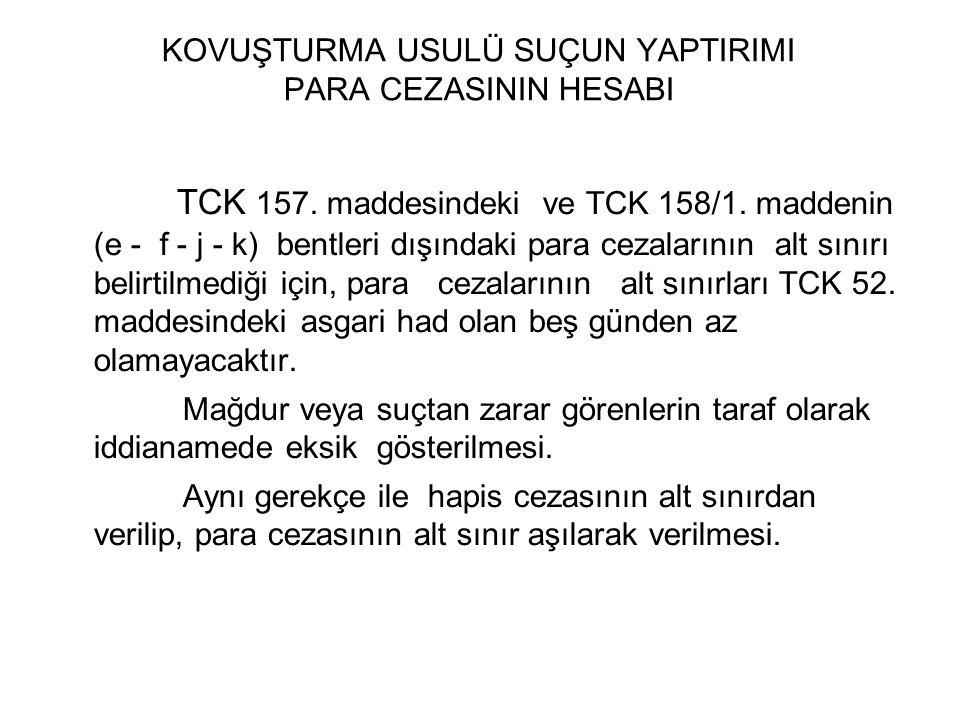 KOVUŞTURMA USULÜ SUÇUN YAPTIRIMI PARA CEZASININ HESABI TCK 157.