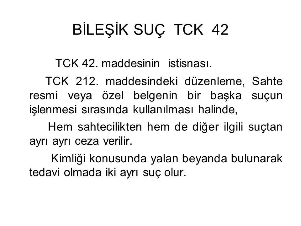 BİLEŞİK SUÇ TCK 42 TCK 42. maddesinin istisnası. TCK 212.