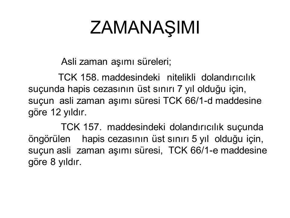 ZAMANAŞIMI Asli zaman aşımı süreleri; TCK 158.