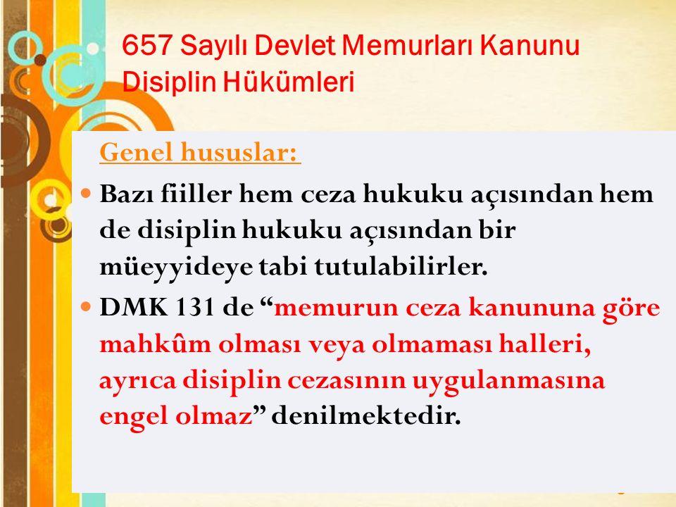 Page 23 657 Sayılı Devlet Memurları Kanunu Disiplin Hükümleri Genel hususlar: Bazı fiiller hem ceza hukuku açısından hem de disiplin hukuku açısından bir müeyyideye tabi tutulabilirler.