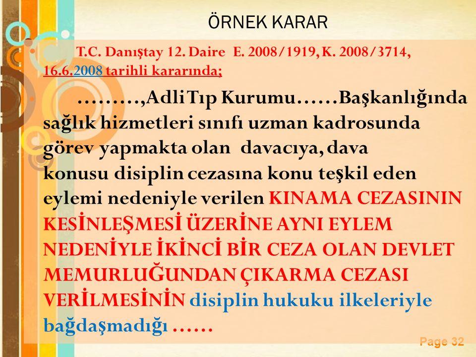 Page 32 ÖRNEK KARAR T.C.Danı ş tay 12. Daire E. 2008/1919, K.