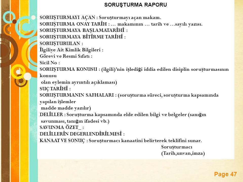 Page 47 SORUŞTURMA RAPORU SORU Ş TURMAYI AÇAN : Soru ş turmayı açan makam.