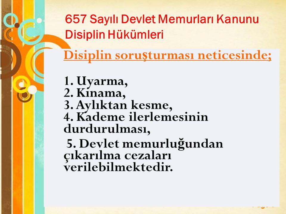 Page 9 657 Sayılı Devlet Memurları Kanunu Disiplin Hükümleri Disiplin soru ş turması neticesinde; 1.